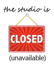 Studio Closed for the Long Weekend